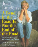 Joan Lunden s a Bend in the Road Is Not the End of the Road Book