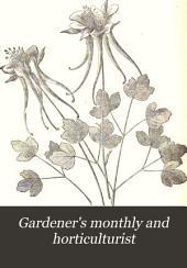 Gardener's Monthly and Horticulturist: Volume 17