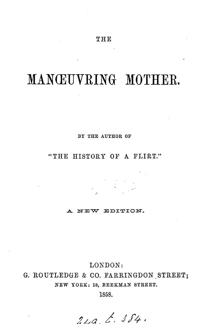 The manœuvring mother, by the author of 'The history of a flirt'.