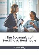The Economics of Health and Healthcare PDF