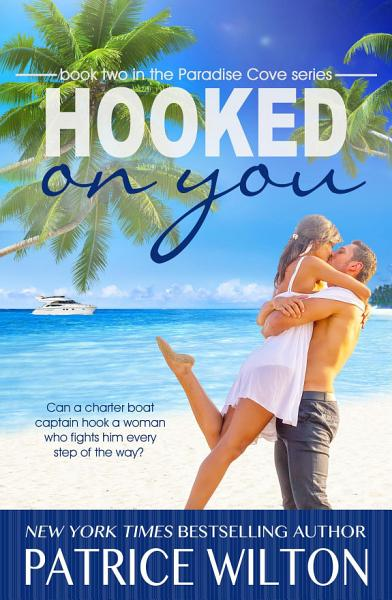 Hooked on You: Paradise Cove series, #2
