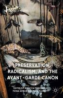 Preservation  Radicalism  and the Avant Garde Canon PDF