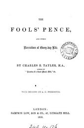 The fools' pence, and other narratives of every-day life