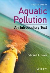 Aquatic Pollution: An Introductory Text, Edition 4