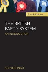 The British Party System: An introduction, Edition 4