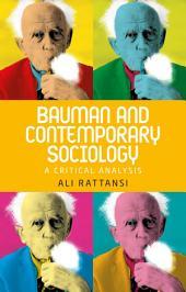 Bauman and contemporary sociology: A critical analysis