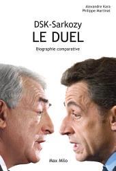 DSK - Sarkozy, Le duel: Biographie comparative - Essais - documents