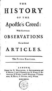 The History of the Apostle's Creed: With Critical Observations on Its Several Articles