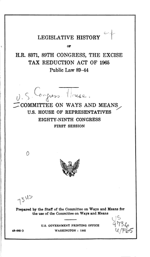 Legislative History of H R  8371  89th Congress  the Excise Tax Reduction Act of 1965