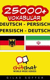 25000+ Deutsch - Persisch Persisch - Deutsch Vokabular