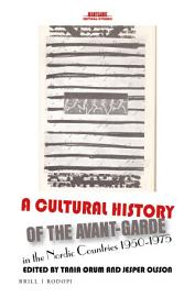 A Cultural History of the Avant Garde in the Nordic Countries 1950 1975 PDF