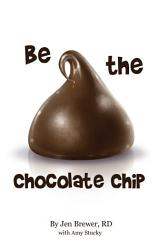 Be the Chocolate Chip PDF