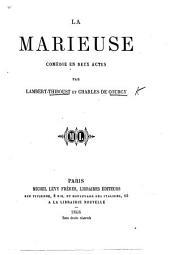 La Marieuse. Comédie en deux actes