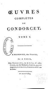 Oeuvres complètes de Condorcet: Volume5
