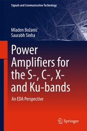 Power Amplifiers for the S-, C-, X- and Ku-bands: An EDA Perspective