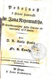Pobožnost k stoleté slawnosti sw. Jana Nepomuckého: S wyobrazenjmi geho žiwota od narozenj až k smrti
