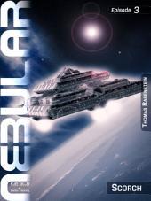 Nebular 3 - Scorch: Nebular Episode