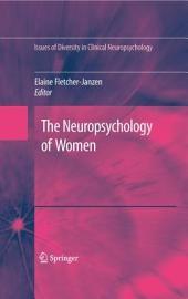 The Neuropsychology of Women