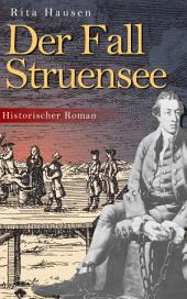 Der Fall Struensee (Historischer Roman)