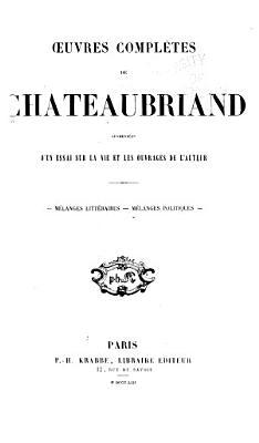 Oeuvres compl  tes de Chateaubriand augm  d un essai sur la vie et les ouvrages de l auteur     PDF