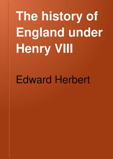 The History of England Under Henry VIII PDF