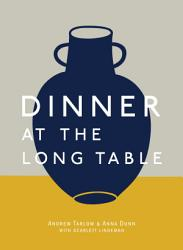 Dinner At The Long Table Book PDF