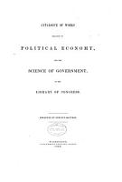 Catalogue of Works Relating to Political Economy  and the Science of Government  in the Library of Congress PDF