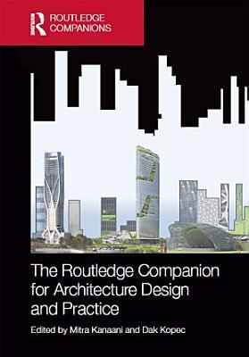 The Routledge Companion for Architecture Design and Practice PDF