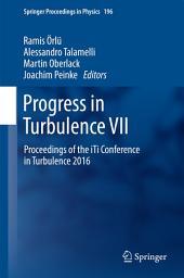 Progress in Turbulence VII: Proceedings of the iTi Conference in Turbulence 2016