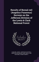 Results of Boreal Owl  Aegolius Funereus  Surveys on the Jefferson Division of the Lewis   Clark National Forest PDF