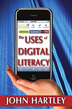 The Uses of Digital Literacy PDF