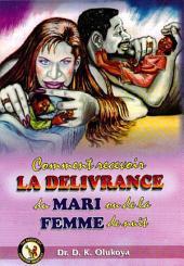 Comment Recevoir La Deliverance Du Mari Et De La Femme De Nuit