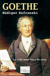 Goethe: La vida como obra de arte