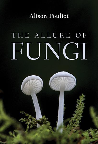 Download Allure of Fungi Book