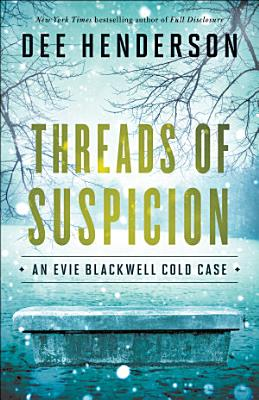 Threads of Suspicion  An Evie Blackwell Cold Case