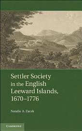 Settler Society in the English Leeward Islands, 1670–1776