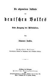 bd. Die allgemeinen zustände des deutschen volkes beim ausgang des mittelalters. 17. und 18. vielfach verb. und stark verm. aufl., besorgt von Ludwig Pastor. 1897