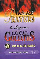 Techanical Prayers To Disgrace Local Goliaths