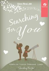 Searching For You