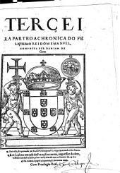 Terçeira Parte Da Chronica Do Feliçissimo Rei Dom Emanvel