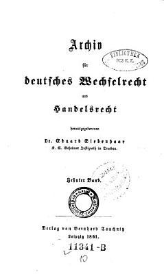 Archiv f  r deutsches Wechselrecht und Handelsrecht     hrsg  von Eduard Siebenhaar und Theodor Tauchnitz PDF