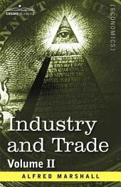 Industry and Trade: Volume 2