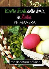 Ricette Facili delle Feste in Sicilia: Primavera