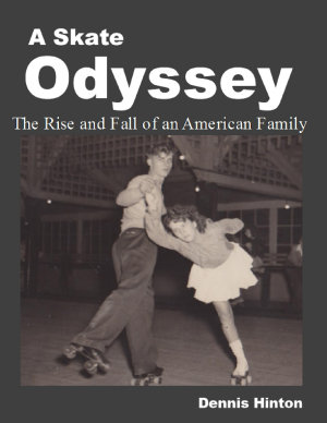 A Skate Odyssey  The Rise and Fall of an American Family