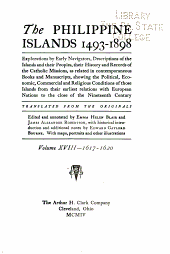 The Philippine Islands, 1493-1803: Explorations by Early Navigators, Descriptions of the Islands and Their Peoples, Their History and Records of the Catholic Missions, as Related in Contemporaneous Books and Manuscripts, Showing the Political, Economic, Commercial and Religious Conditions of Those Islands from Their Earliest Relations with European Nations to the Beginning of the Nineteenthe Century, Volume 18