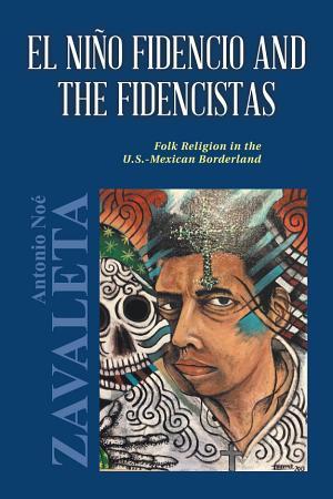 El Ni  o Fidencio and the Fidencistas PDF