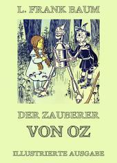 Der Zauberer von Oz: Illustrierte Ausgabe