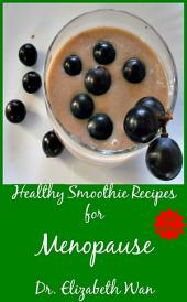 Healthy Smoothie Recipes for Menopause 2nd Edition