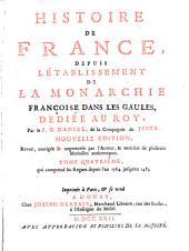 Histoire de France: depuis l'etablissement de la monarchie françoise dan les Gaules, dediée au Roy, Volume4