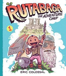 Rutabaga the Adventure Chef Book